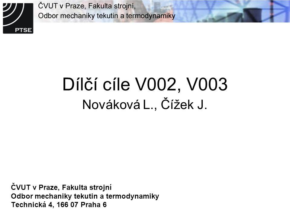Dílčí cíle V002, V003 Nováková L., Čížek J.