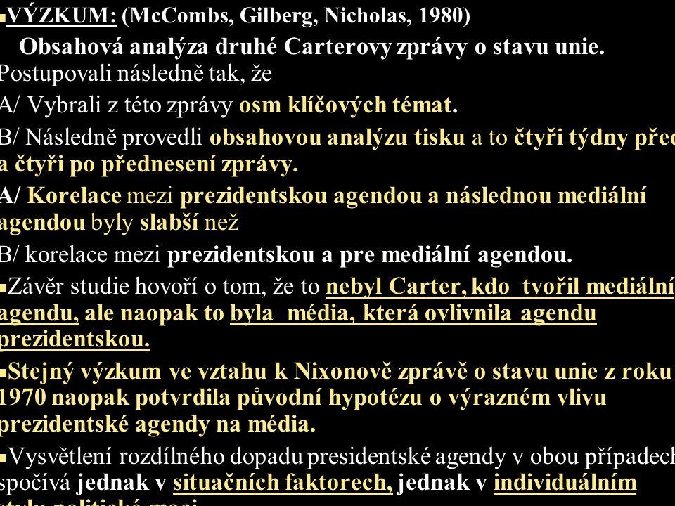 VÝZKUM: (McCombs, Gilberg, Nicholas, 1980) Obsahová analýza druhé Carterovy zprávy o stavu unie.