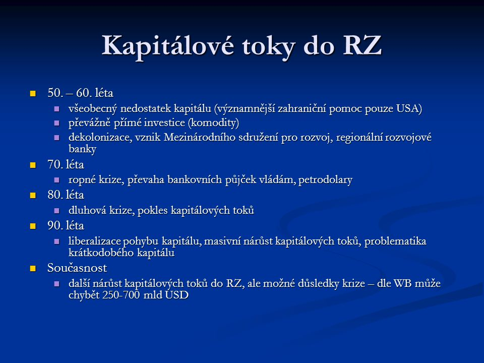 Kapitálové toky do RZ 50. – 60. léta 50. – 60.