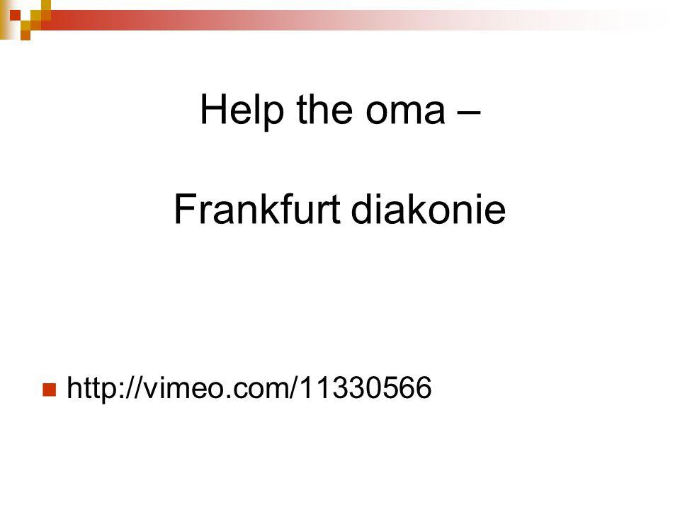 Help the oma – Frankfurt diakonie http://vimeo.com/11330566