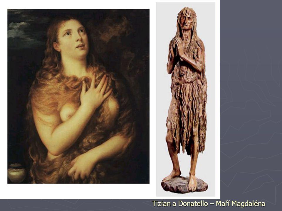 Tizian a Donatello – Maří Magdaléna