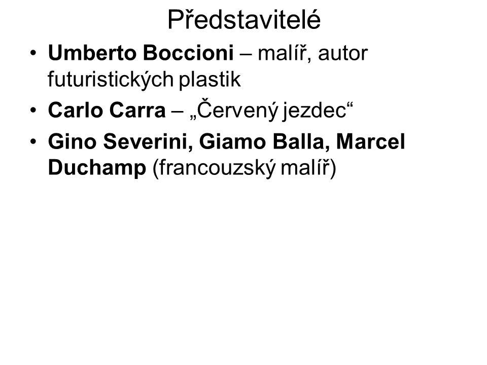 "Představitelé Umberto Boccioni – malíř, autor futuristických plastik Carlo Carra – ""Červený jezdec"" Gino Severini, Giamo Balla, Marcel Duchamp (franco"