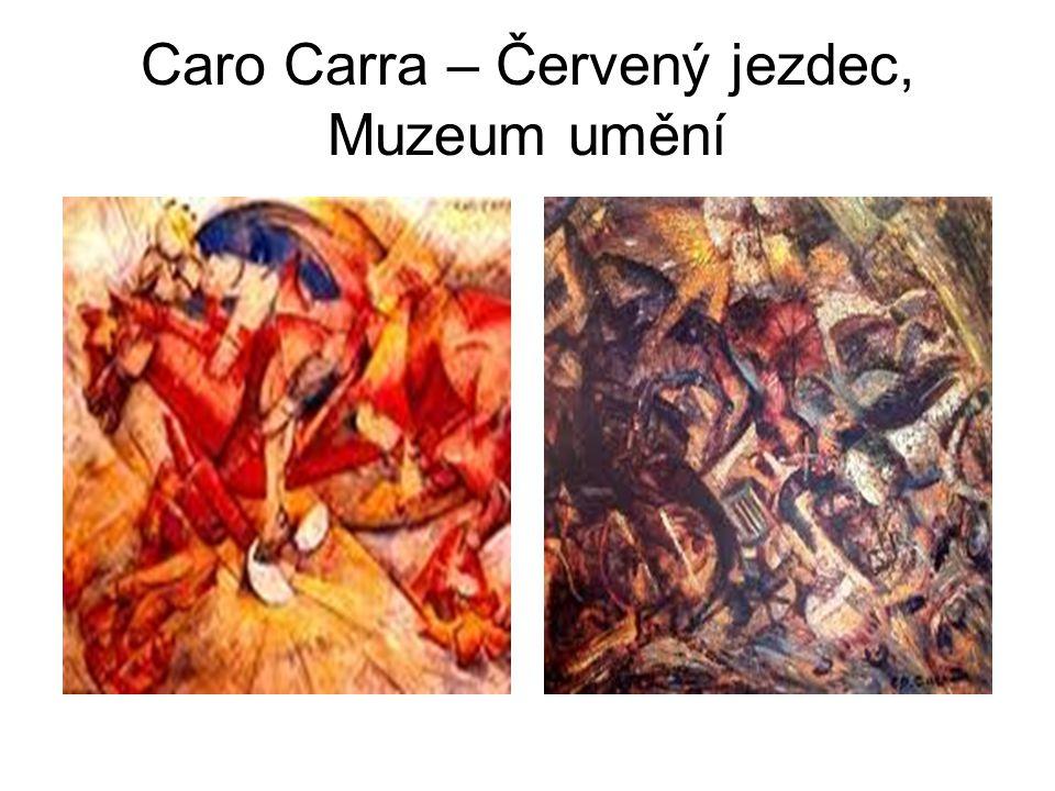 Caro Carra – Červený jezdec, Muzeum umění