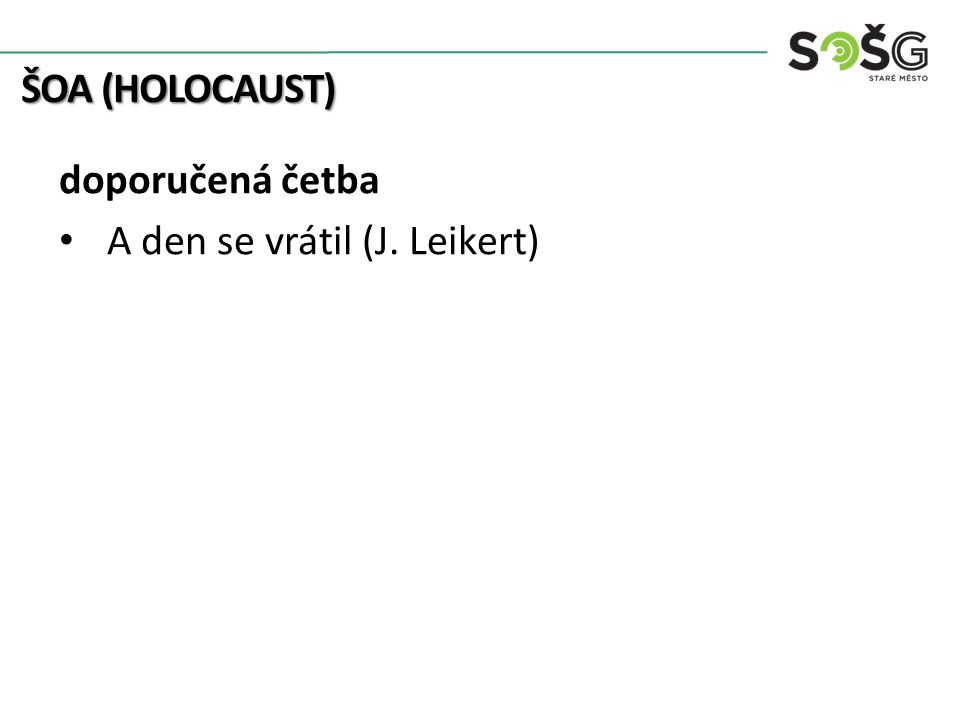 ŠOA (HOLOCAUST) doporučená četba A den se vrátil (J. Leikert)