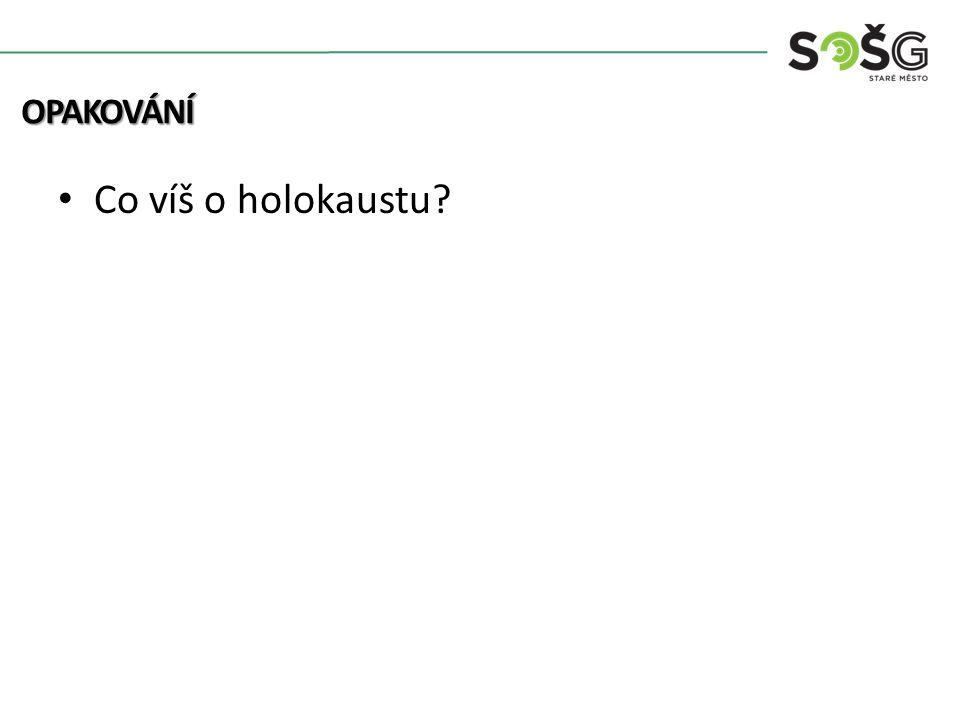 Co víš o holokaustu? OPAKOVÁNÍ