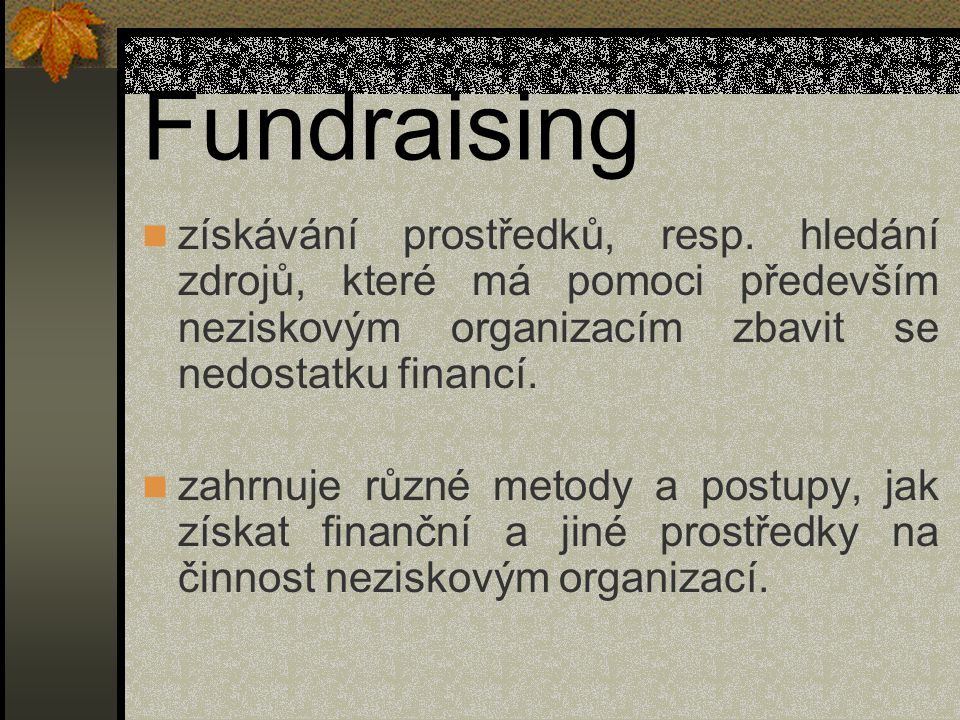 Plánování fundraisingu: 5.uvažovat o zapojení dobrovolníků do fundraisingových akcí, 6.