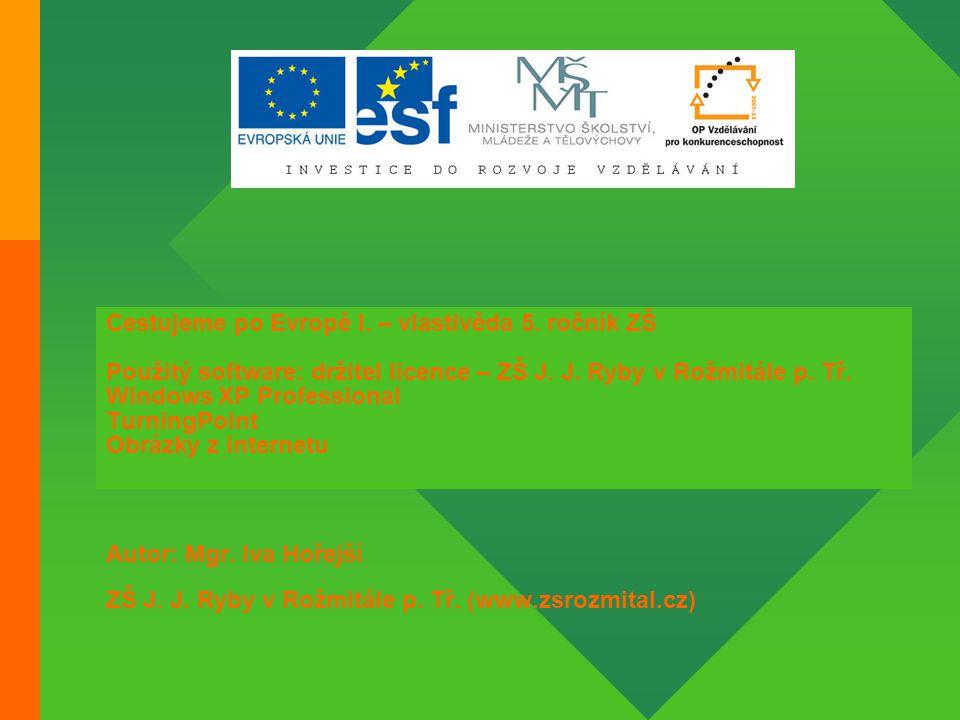 Cestujeme po Evropě I. – vlastivěda 5. ročník ZŠ Použitý software: držitel licence – ZŠ J.