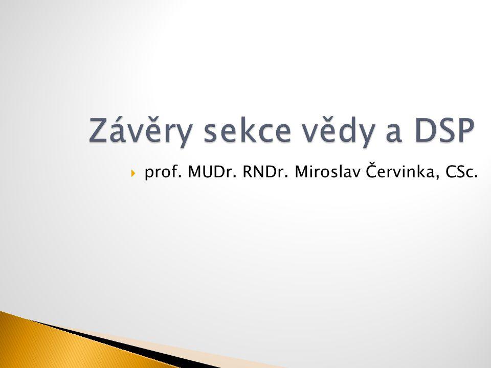  prof. MUDr. RNDr. Miroslav Červinka, CSc.