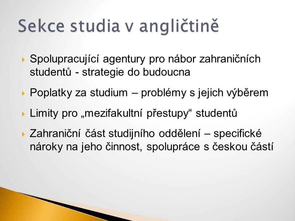 """ Spolupracující agentury pro nábor zahraničních studentů - strategie do budoucna  Poplatky za studium – problémy s jejich výběrem  Limity pro """"mezi"""