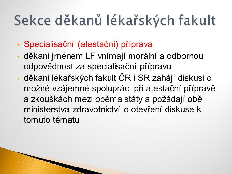  Specialisační (atestační) příprava děkani jménem LF vnímají morální a odbornou odpovědnost za specialisační přípravu děkani lékařských fakult ČR i S