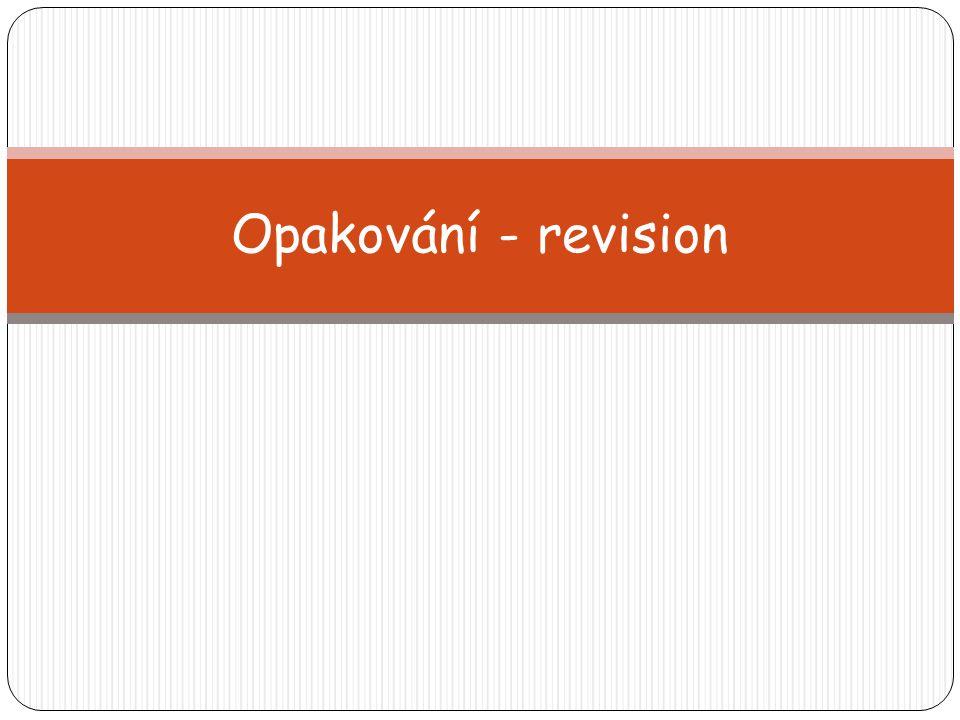 Opakování - revision
