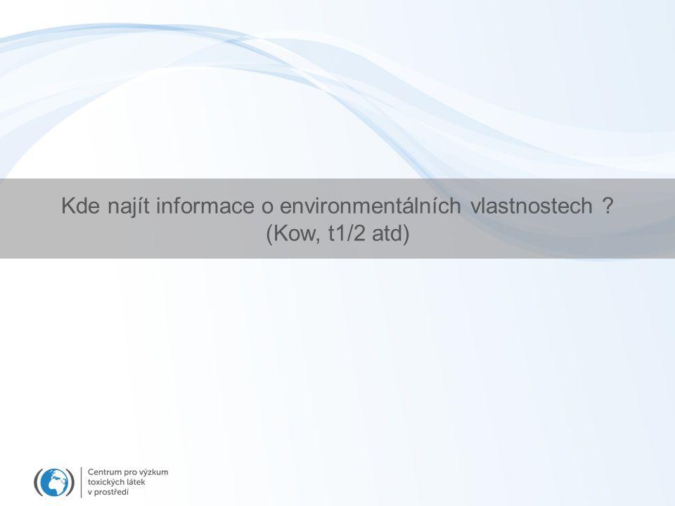 Kde najít informace o environmentálních vlastnostech ? (Kow, t1/2 atd)