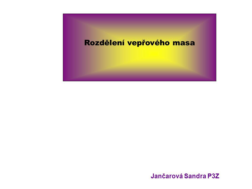 Rozdělení vepřového masa Jančarová Sandra P3Z