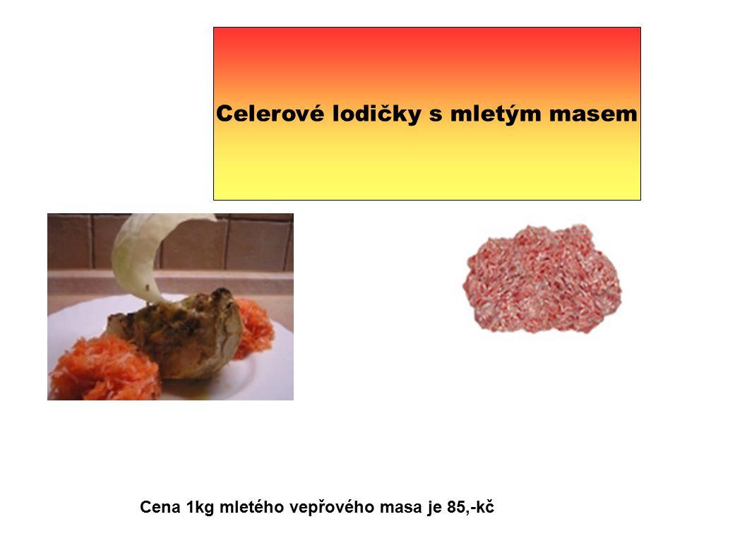 Celerové lodičky s mletým masem Cena 1kg mletého vepřového masa je 85,-kč