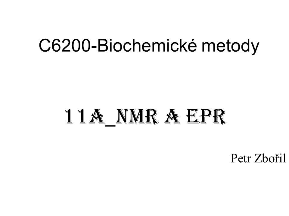 C6200-Biochemické metody 11A_NMR a EPR Petr Zbořil