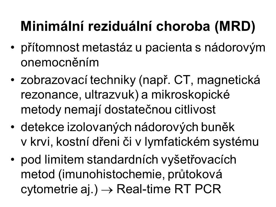 Minimální reziduální choroba (MRD) přítomnost metastáz u pacienta s nádorovým onemocněním zobrazovací techniky (např. CT, magnetická rezonance, ultraz