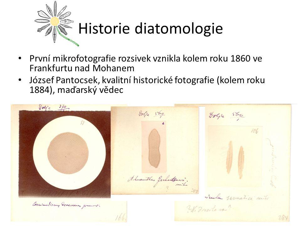 Historie diatomologie První mikrofotografie rozsivek vznikla kolem roku 1860 ve Frankfurtu nad Mohanem József Pantocsek, kvalitní historické fotografi