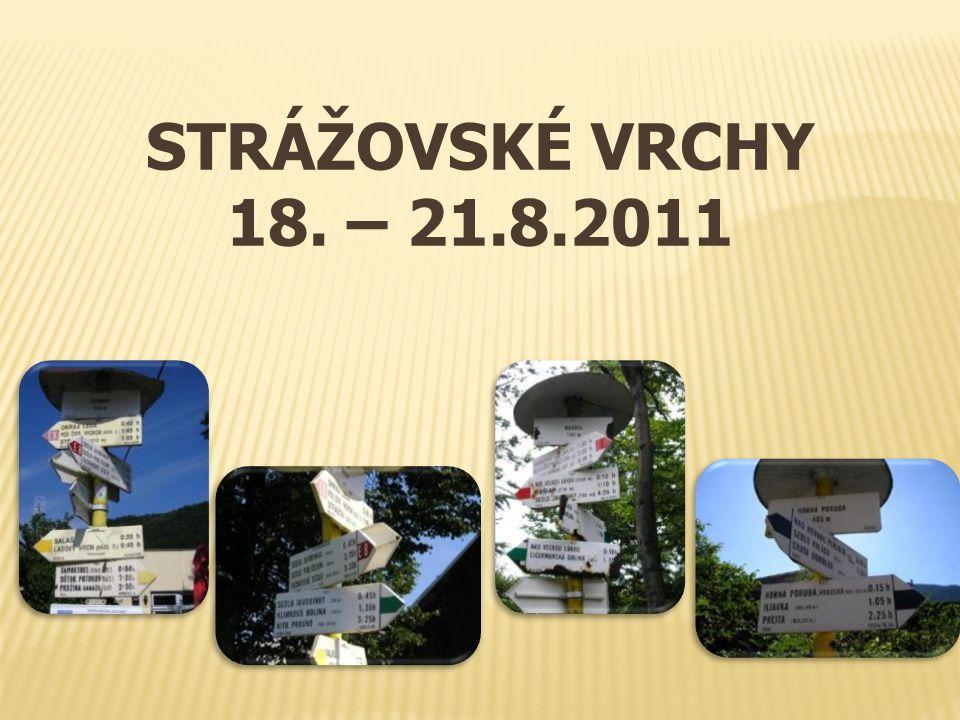 STRÁŽOVSKÉ VRCHY 18. – 21.8.2011