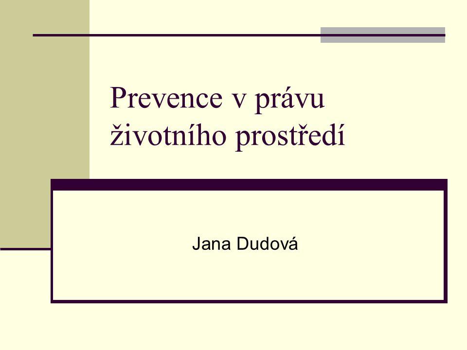 Prevence v právu životního prostředí Jana Dudová
