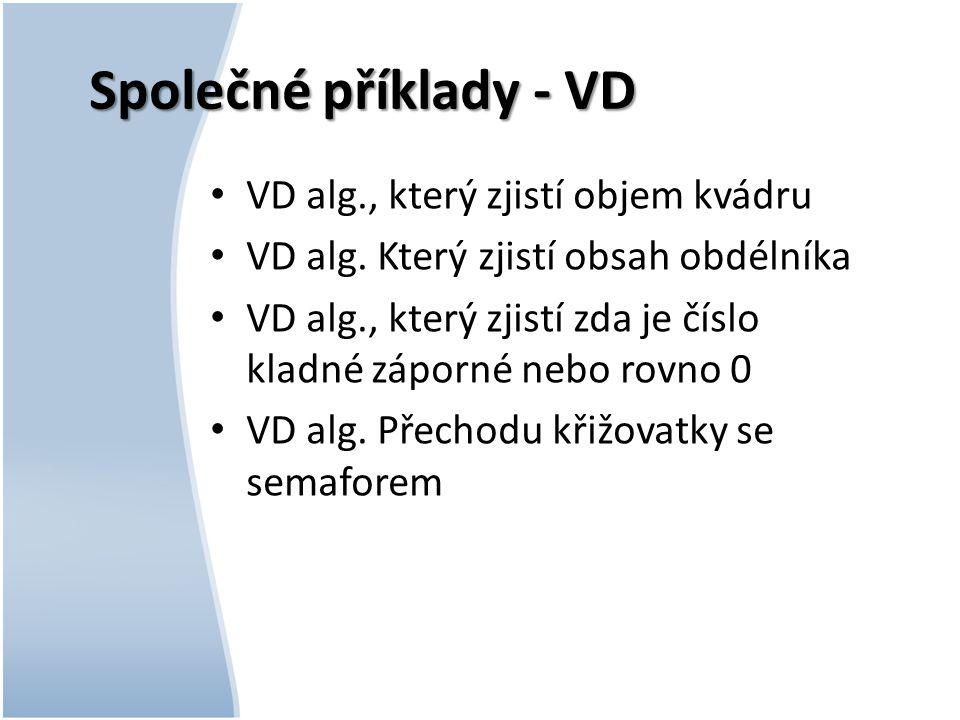 Společné příklady - VD VD alg., který zjistí objem kvádru VD alg.
