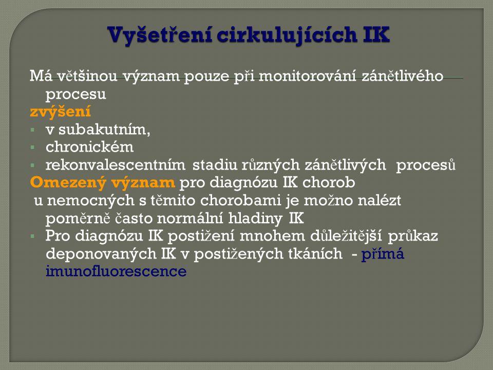 Má v ě tšinou význam pouze p ř i monitorování zán ě tlivého procesu zvýšení  v subakutním,  chronickém  rekonvalescentním stadiu r ů zných zán ě tl