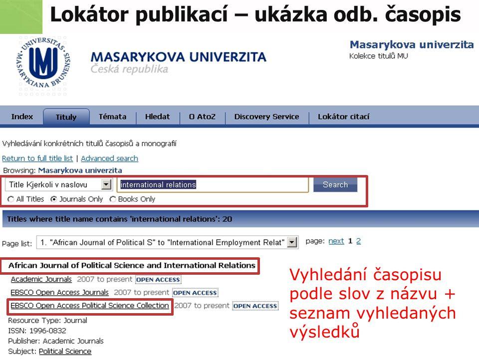 Lokátor publikací – ukázka odb. časopis Vyhledání časopisu podle slov z názvu + seznam vyhledaných výsledků