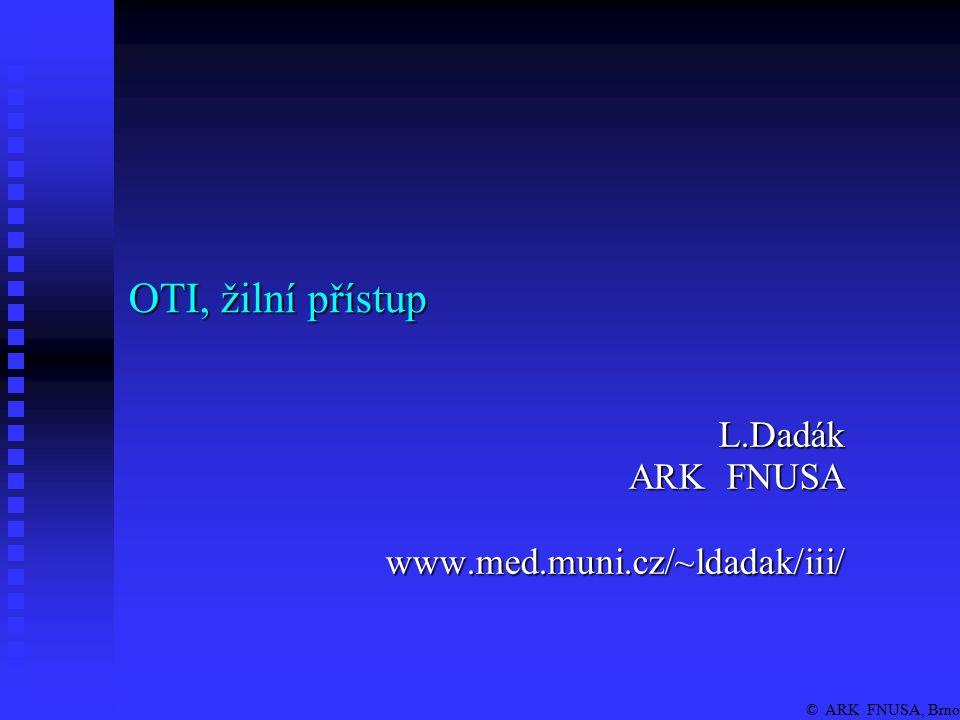 © ARK FNUSA, Brno Komplikace TI Pozdní: ● poškození hlasivek, trachey ● sinusitida, otitida, ● dekubity – rty, nos ● ucpání trach.