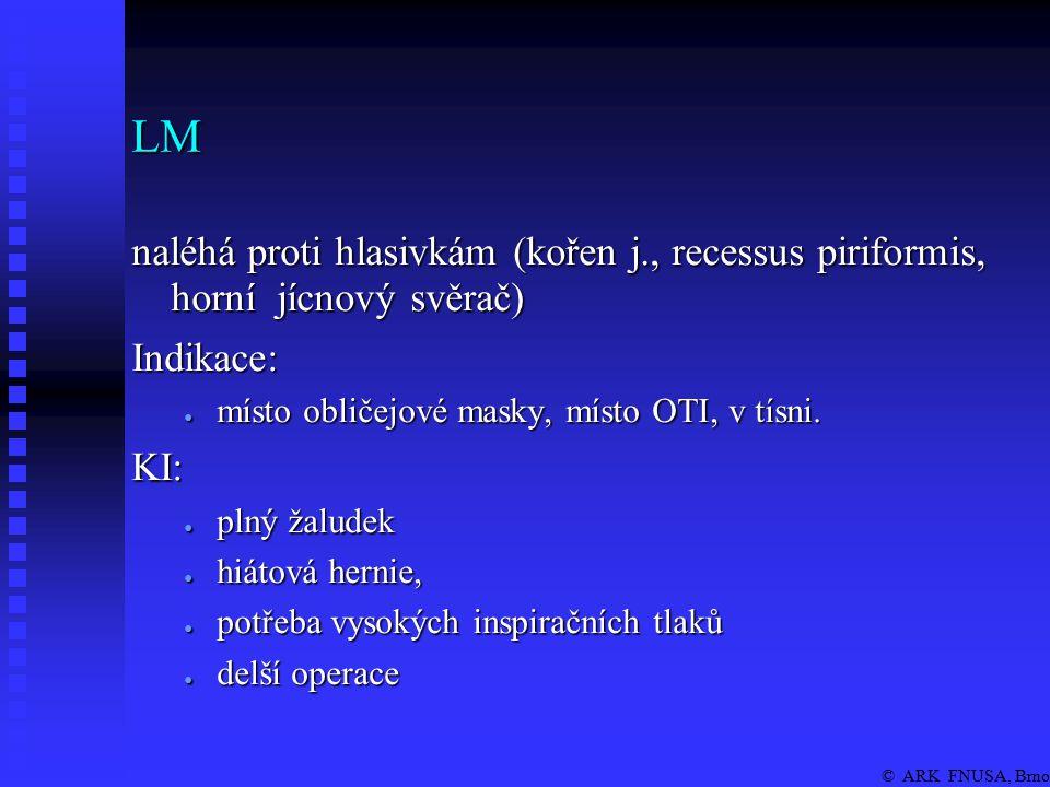© ARK FNUSA, Brno Kombirourka ● nouzová pomůcka místo OTI ● I: difficult airway ● KI: stenozující procesy laryngu a trachey