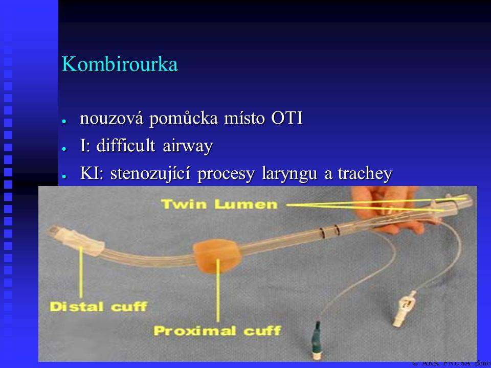 © ARK FNUSA, Brno OTI, NTI - pomůcky: ● laryngoskop ● Magillovy kleště ● tracheální rourky ● zavaděč ● inj.