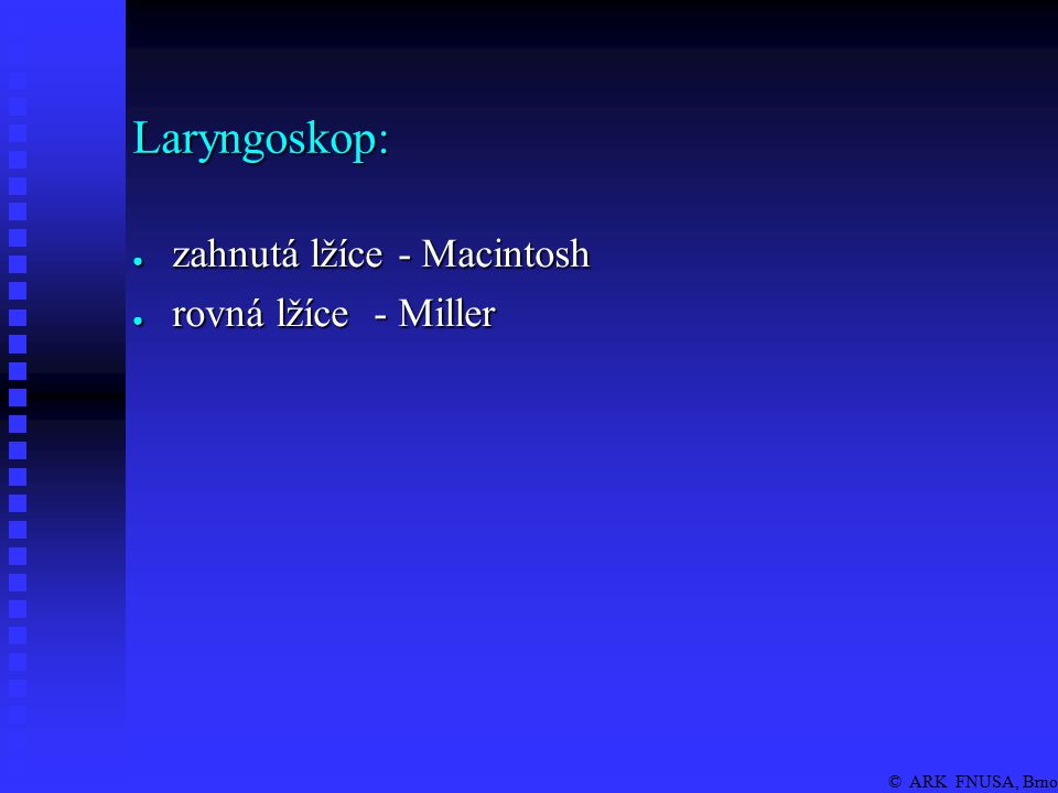 © ARK FNUSA, Brno Laryngoskopický obraz: jazykepiglotishlasivky postranní výchlipky