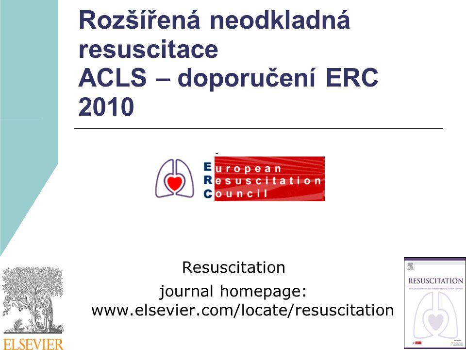Rozšířená neodkladná resuscitace ACLS – doporučení ERC 2010 Resuscitation journal homepage: www.elsevier.com/locate/resuscitation