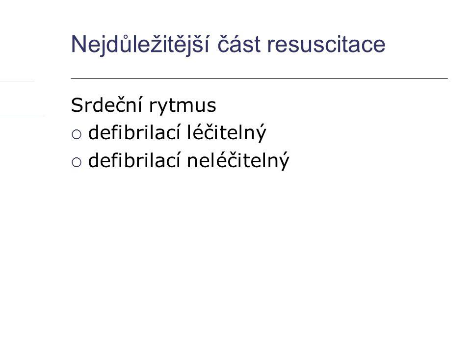 PEA  Problem (4H, 4T) hypovolemie hypoxie hypotermie H+ hypo/hyperkalemie oTrava tenzní PNO, tamponáda perikardu tromboza a.cor.; PE  Epinephrine  (Atropine)