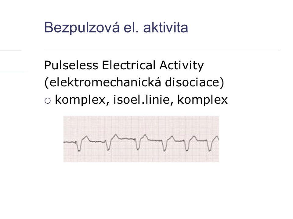 Závěr: Během resuscitace dbej na kvalitní masáž frekvence, hloubka, uvolnění plánuj události dříve než přerušíš dej kyslík zvaž zajištění d.cest a kapnometrii zajisti vstup (žilní, intraoseální) dej adrenalin á 3-5minut odstraň příčiny