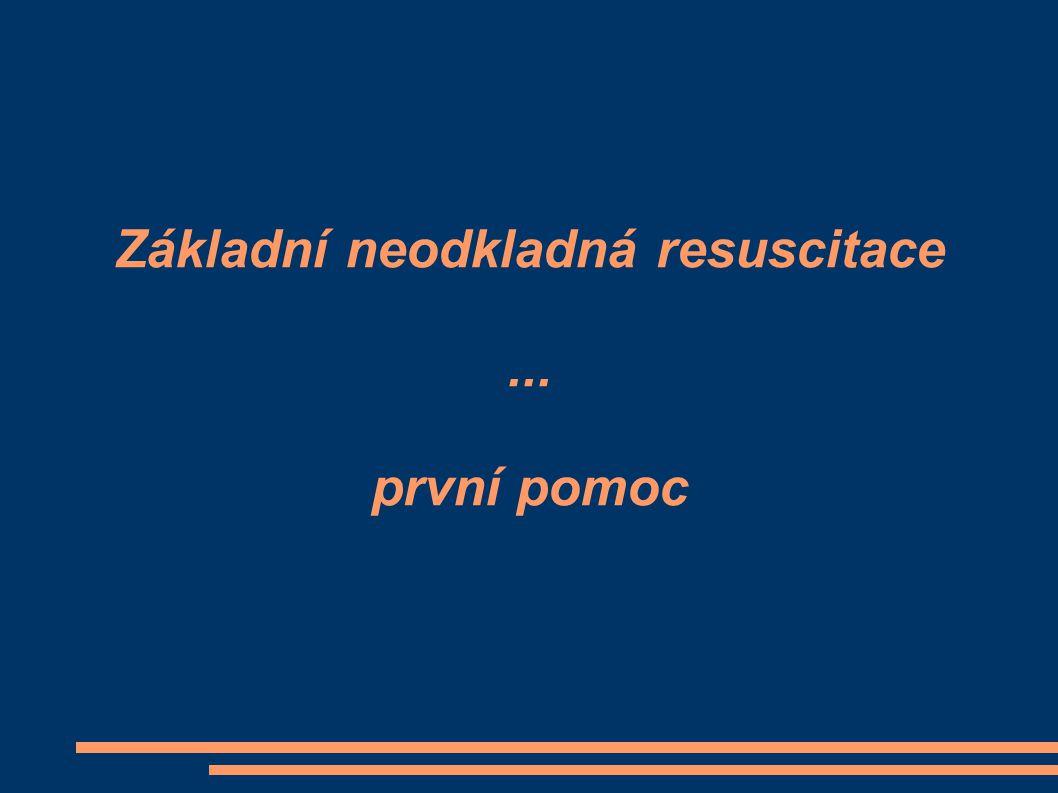 Základní neodkladná resuscitace... první pomoc