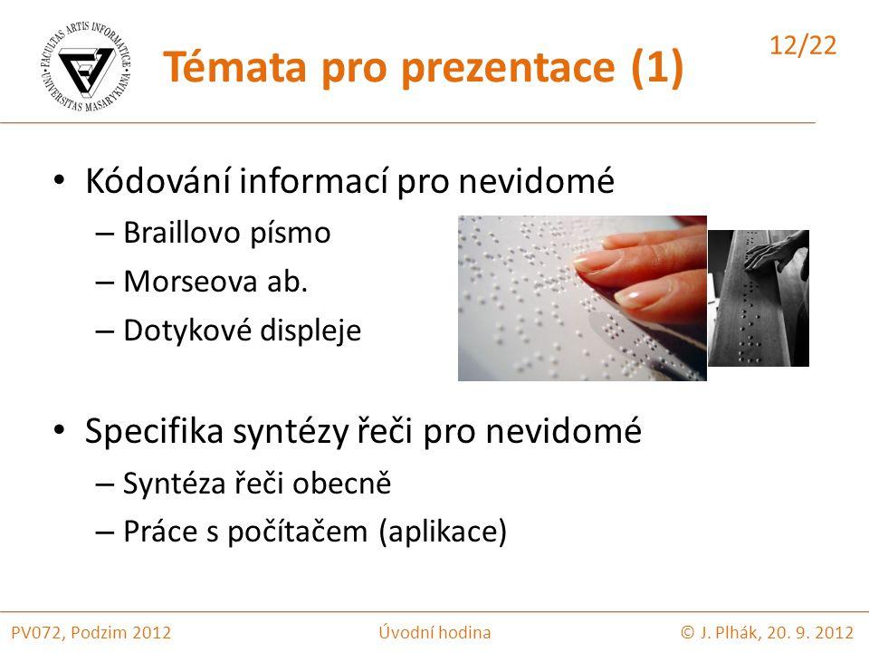 Kódování informací pro nevidomé – Braillovo písmo – Morseova ab.