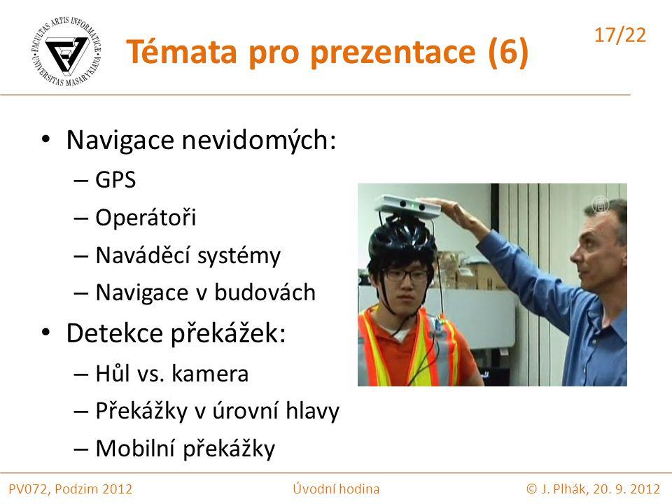 Navigace nevidomých: – GPS – Operátoři – Naváděcí systémy – Navigace v budovách Detekce překážek: – Hůl vs.