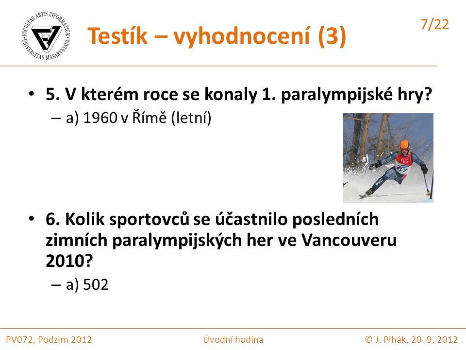 5. V kterém roce se konaly 1. paralympijské hry.