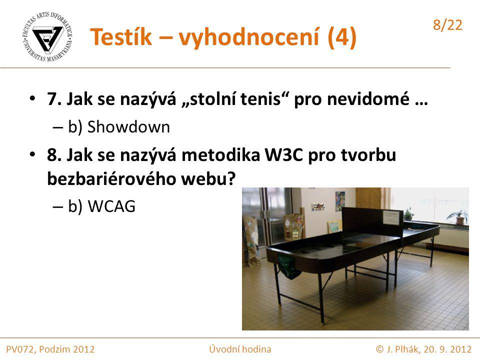 """7. Jak se nazývá """"stolní tenis pro nevidomé … – b) Showdown 8."""