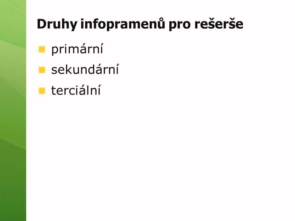 Druhy infopramenů pro rešerše primární sekundární terciální