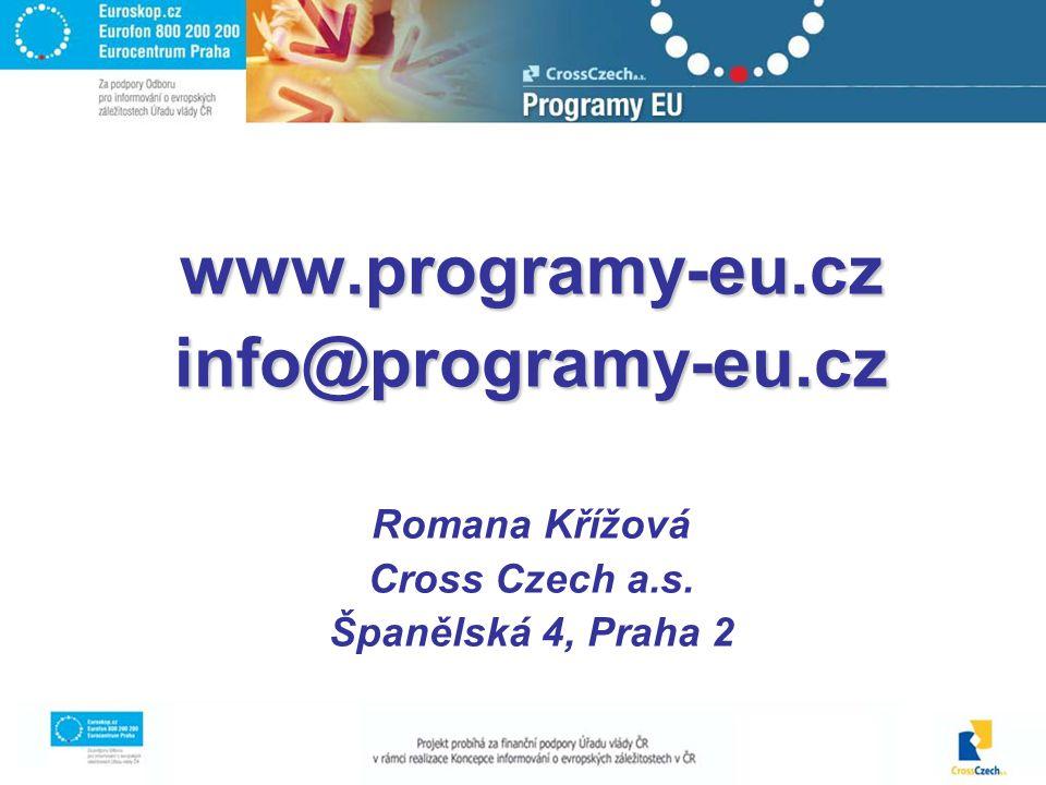 www.programy-eu.czinfo@programy-eu.cz Romana Křížová Cross Czech a.s. Španělská 4, Praha 2