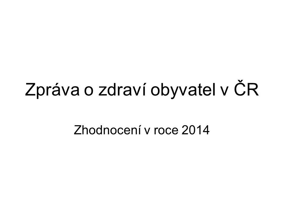 Zpráva o zdraví obyvatel v ČR Zhodnocení v roce 2014