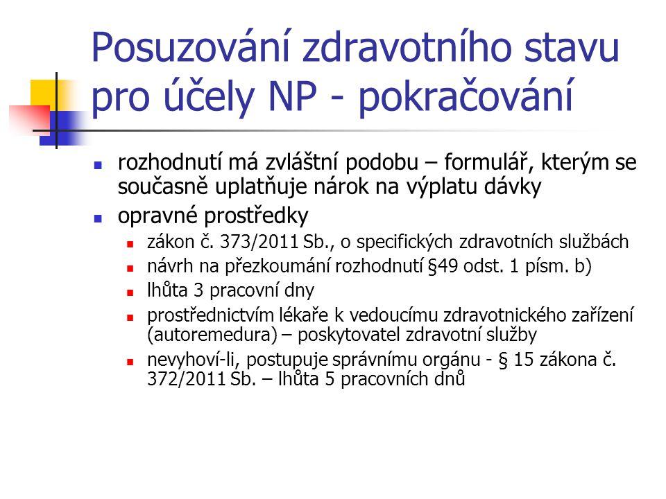 Posuzování zdravotního stavu pro účely NP - pokračování rozhodnutí má zvláštní podobu – formulář, kterým se současně uplatňuje nárok na výplatu dávky opravné prostředky zákon č.