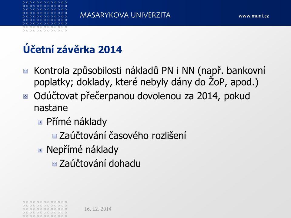 Účetní závěrka 2014 Kontrola způsobilosti nákladů PN i NN (např.