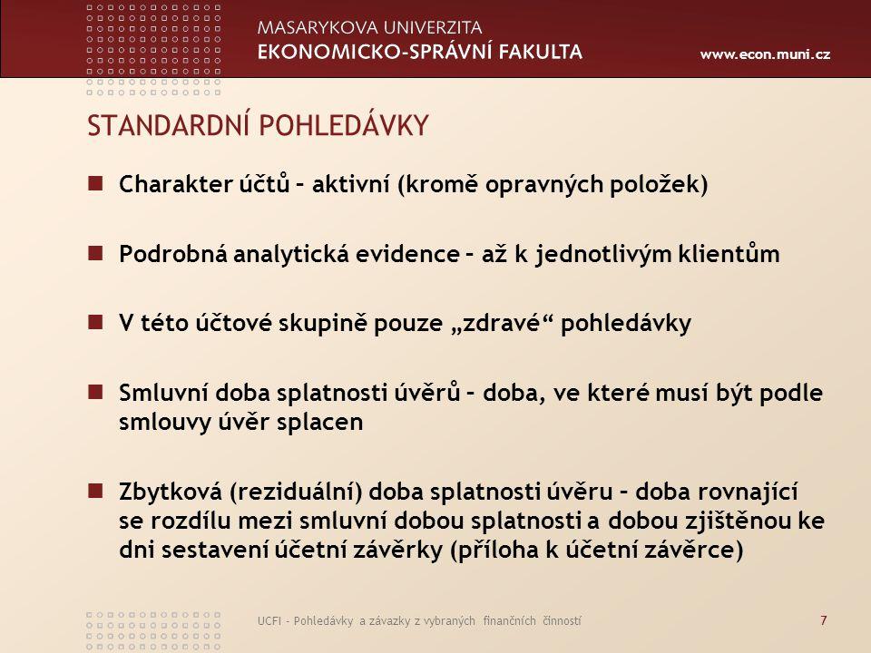 www.econ.muni.cz UCFI - Pohledávky a závazky z vybraných finančních činností7 STANDARDNÍ POHLEDÁVKY Charakter účtů – aktivní (kromě opravných položek)