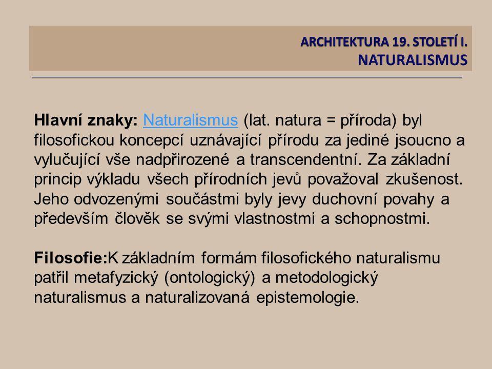 Hlavní znaky: Naturalismus (lat.