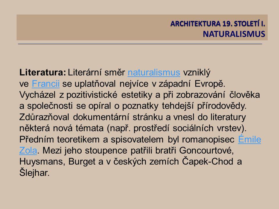 Literatura: Literární směr naturalismus vzniklý ve Francii se uplatňoval nejvíce v západní Evropě.