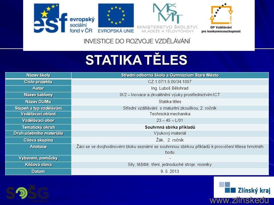 www.zlinskedu my.cz Název školy Střední odborná škola a Gymnázium Staré Město Číslo projektu CZ.1.07/1.5.00/34.1007 Autor Ing.