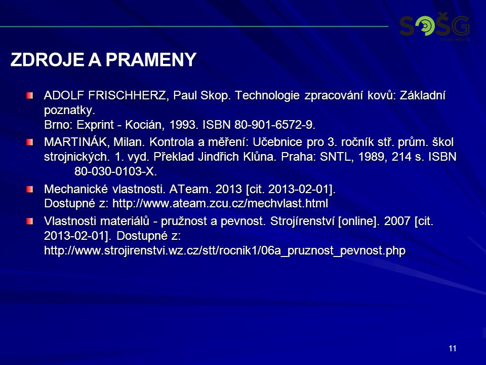 ZDROJE A PRAMENY 11 ADOLF FRISCHHERZ, Paul Skop. Technologie zpracování kovů: Základní poznatky.