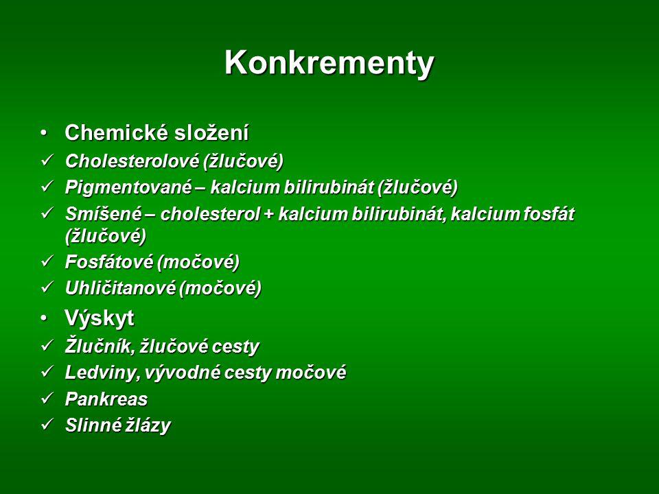 Konkrementy Chemické složeníChemické složení Cholesterolové (žlučové) Cholesterolové (žlučové) Pigmentované – kalcium bilirubinát (žlučové) Pigmentova