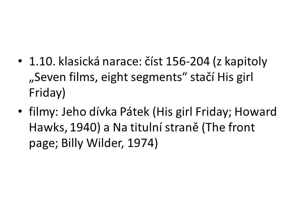"""1.10. klasická narace: číst 156-204 (z kapitoly """"Seven films, eight segments"""" stačí His girl Friday) filmy: Jeho dívka Pátek (His girl Friday; Howard"""